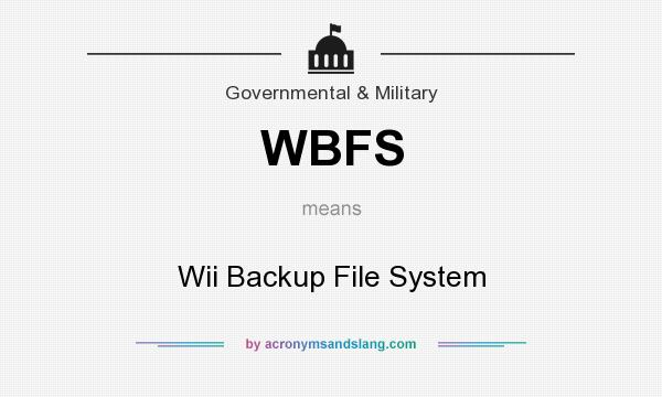 What does WBFS mean? It stands for Wii Backup File System