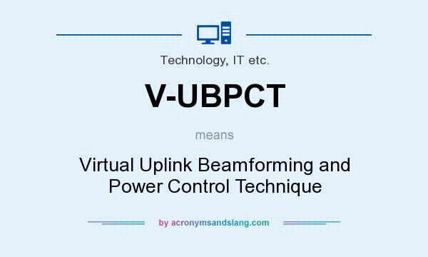 What does V-UBPCT mean? It stands for Virtual Uplink Beamforming and Power Control Technique