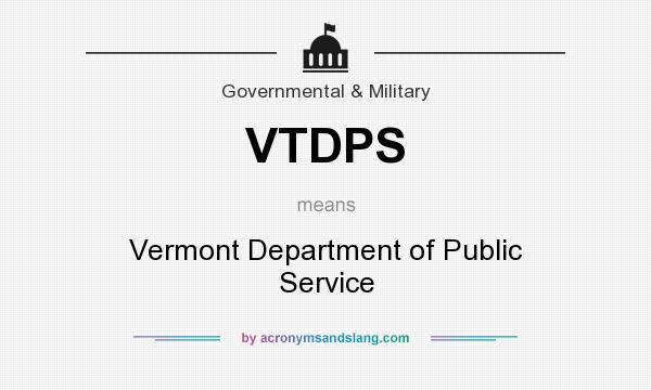 What does VTDPS mean? It stands for Vermont Department of Public Service