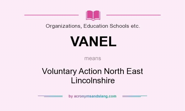 What does VANEL mean? It stands for Voluntary Action North East Lincolnshire