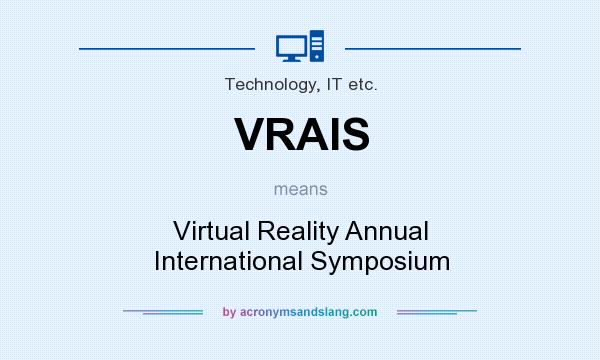 What does VRAIS mean? It stands for Virtual Reality Annual International Symposium