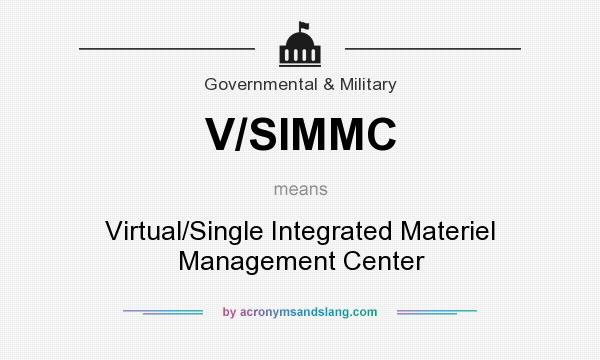 What does V/SIMMC mean? It stands for Virtual/Single Integrated Materiel Management Center