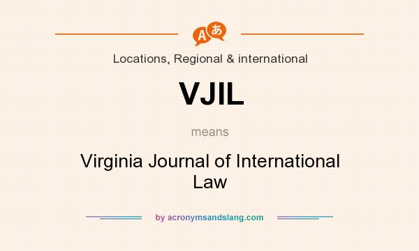 What does VJIL mean? It stands for Virginia Journal of International Law