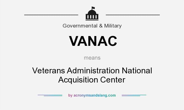 What does VANAC mean? It stands for Veterans Administration National Acquisition Center