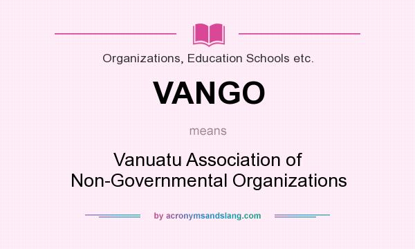 What does VANGO mean? It stands for Vanuatu Association of Non-Governmental Organizations