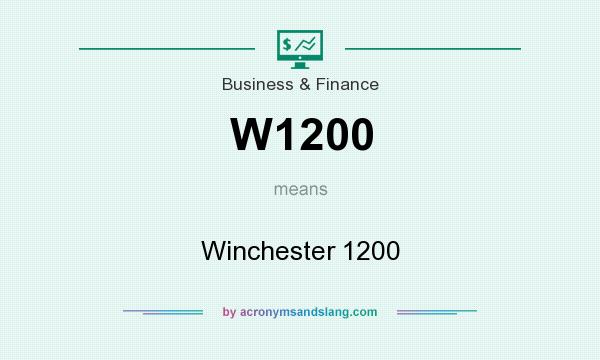 What does W1200 mean? It stands for Winchester 1200