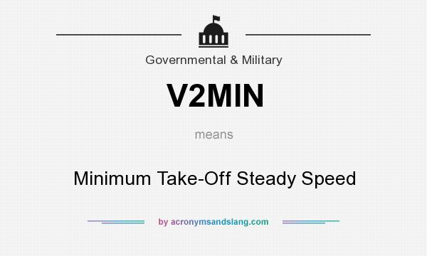 What does V2MIN mean? It stands for Minimum Take-Off Steady Speed
