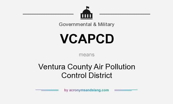 What does VCAPCD mean? It stands for Ventura County Air Pollution Control District