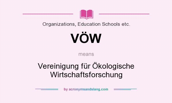 What does VÖW mean? It stands for Vereinigung für Ökologische Wirtschaftsforschung