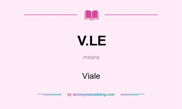 What does V.LE mean? It stands for Viale