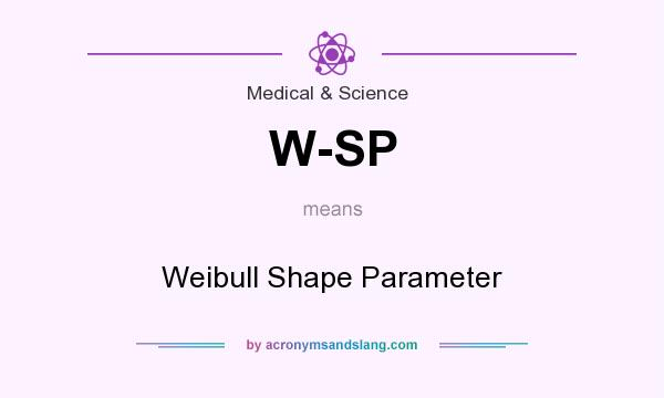 What does W-SP mean? It stands for Weibull Shape Parameter