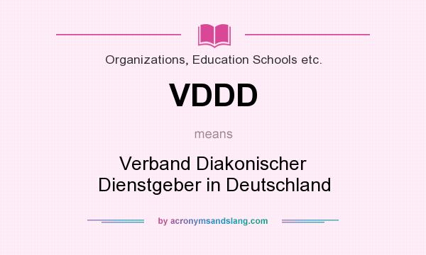 What does VDDD mean? It stands for Verband Diakonischer Dienstgeber in Deutschland