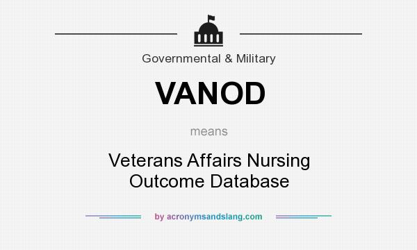 What does VANOD mean? It stands for Veterans Affairs Nursing Outcome Database