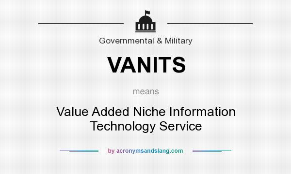 What does VANITS mean? It stands for Value Added Niche Information Technology Service