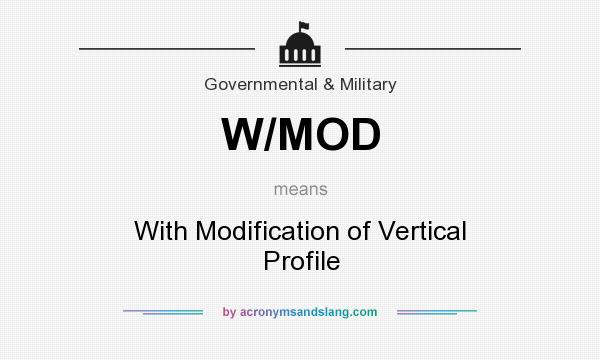 What does W/MOD mean? It stands for With Modification of Vertical Profile