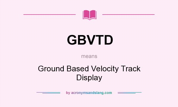 What does GBVTD mean? It stands for Ground Based Velocity Track Display