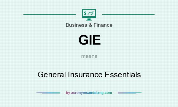 What does GIE mean? It stands for General Insurance Essentials