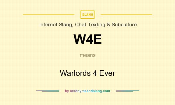 What does W4E mean? It stands for Warlords 4 Ever