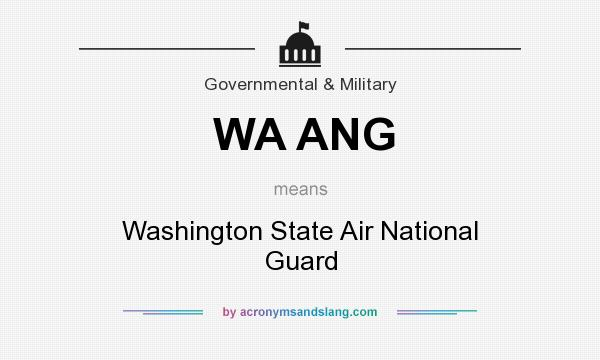 What does WA ANG mean? It stands for Washington State Air National Guard