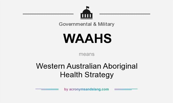 What does WAAHS mean? It stands for Western Australian Aboriginal Health Strategy