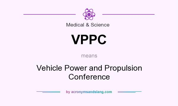 What Does Vppc Mean Definition Of Vppc Vppc Stands For Vehicle Power And Propulsion Conference By Acronymsandslang Com