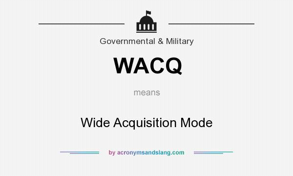 What does WACQ mean? It stands for Wide Acquisition Mode