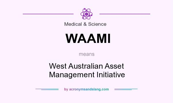 What does WAAMI mean? It stands for West Australian Asset Management Initiative