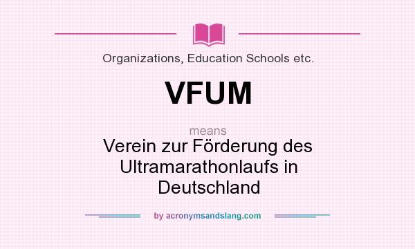 What does VFUM mean? It stands for Verein zur Förderung des Ultramarathonlaufs in Deutschland
