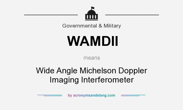 What does WAMDII mean? It stands for Wide Angle Michelson Doppler Imaging Interferometer