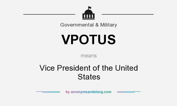 What does VPOTUS mean? It stands for Vice President of the United States