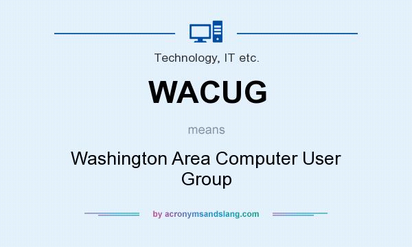 What does WACUG mean? It stands for Washington Area Computer User Group