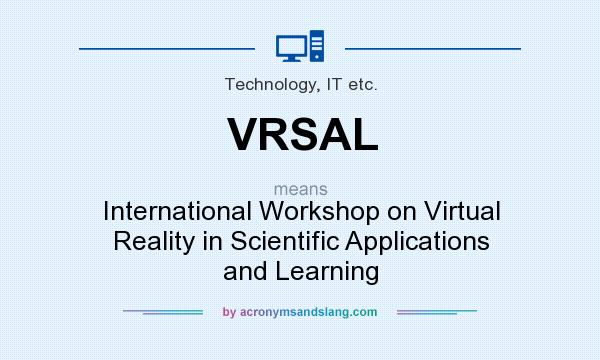 What does VRSAL mean? It stands for International Workshop on Virtual Reality in Scientific Applications and Learning