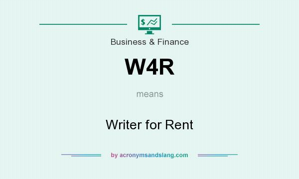 What does W4R mean? It stands for Writer for Rent