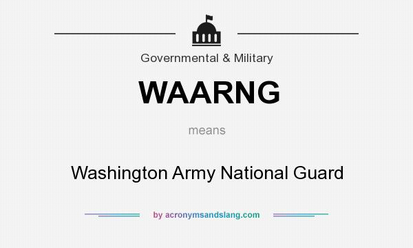 What does WAARNG mean? It stands for Washington Army National Guard