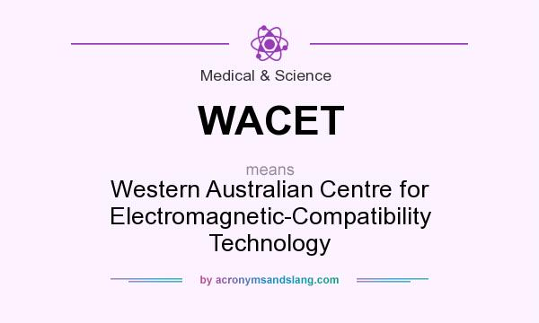 What does WACET mean? It stands for Western Australian Centre for Electromagnetic-Compatibility Technology