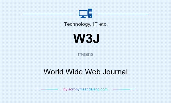What does W3J mean? It stands for World Wide Web Journal