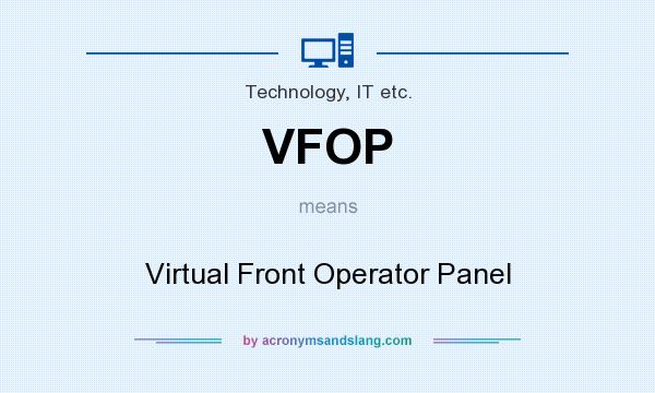 What does VFOP mean? It stands for Virtual Front Operator Panel