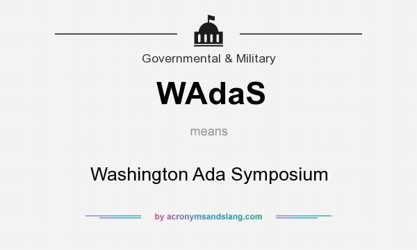 What does WAdaS mean? It stands for Washington Ada Symposium