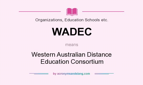 What does WADEC mean? It stands for Western Australian Distance Education Consortium