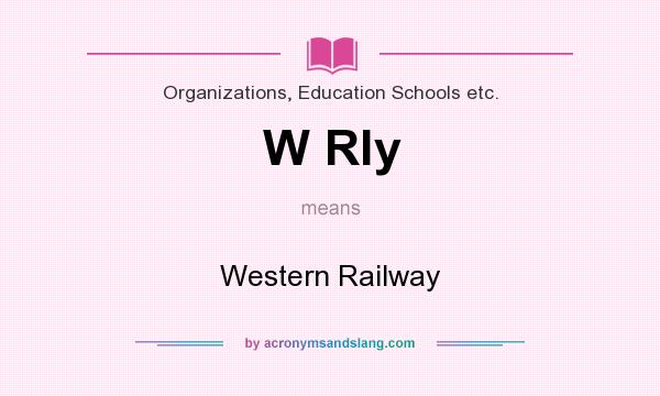 What does W Rly mean? It stands for Western Railway