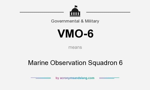 What does VMO-6 mean? It stands for Marine Observation Squadron 6