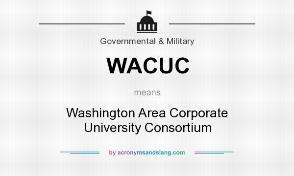 What does WACUC mean? It stands for Washington Area Corporate University Consortium