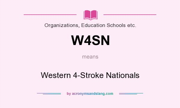 What does W4SN mean? It stands for Western 4-Stroke Nationals