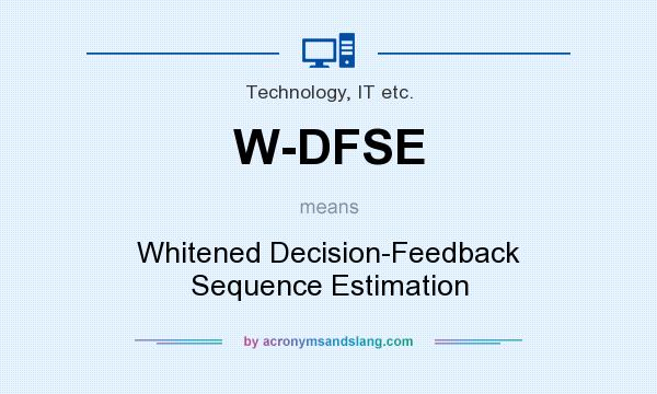 What does W-DFSE mean? It stands for Whitened Decision-Feedback Sequence Estimation