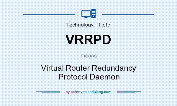 What does VRRPD mean? It stands for Virtual Router Redundancy Protocol Daemon