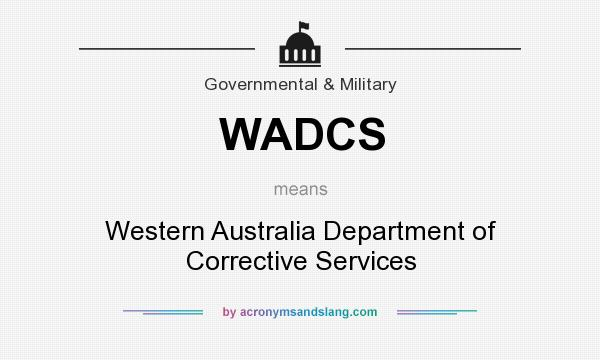 What does WADCS mean? It stands for Western Australia Department of Corrective Services