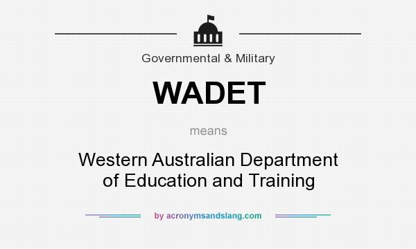 What does WADET mean? It stands for Western Australian Department of Education and Training