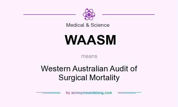What does WAASM mean? It stands for Western Australian Audit of Surgical Mortality