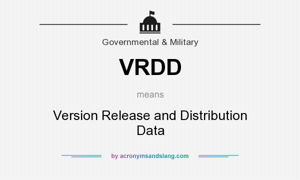What does VRDD mean? It stands for Version Release and Distribution Data