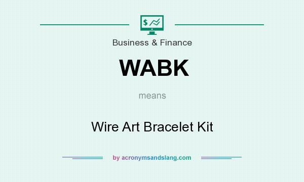 What does WABK mean? It stands for Wire Art Bracelet Kit